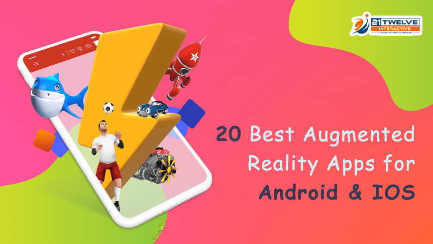 20 Best Augmented Reality Apps for Android & iOS