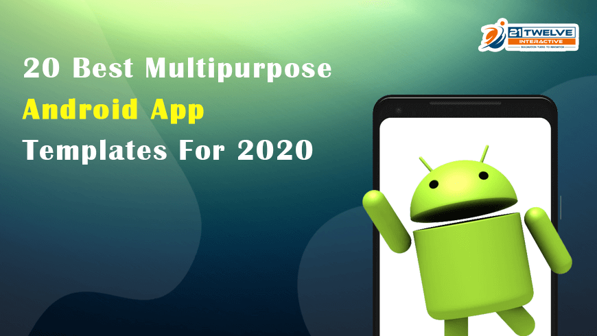 20 Best Multipurpose Android App Templates For 2020