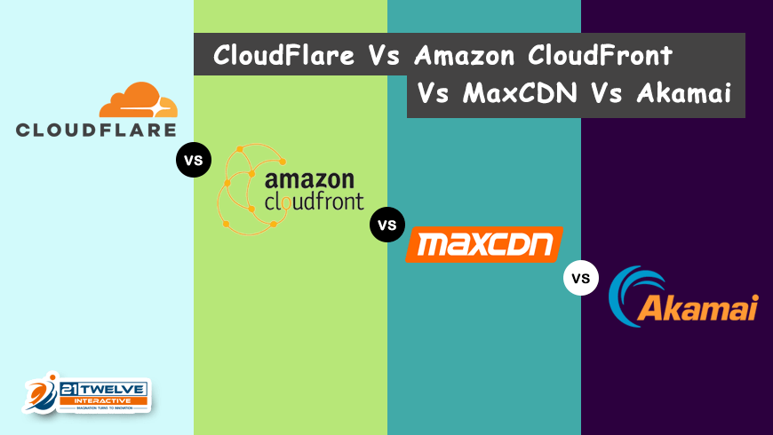 CloudFlare Vs Amazon CloudFront Vs MaxCDN Vs Akamai