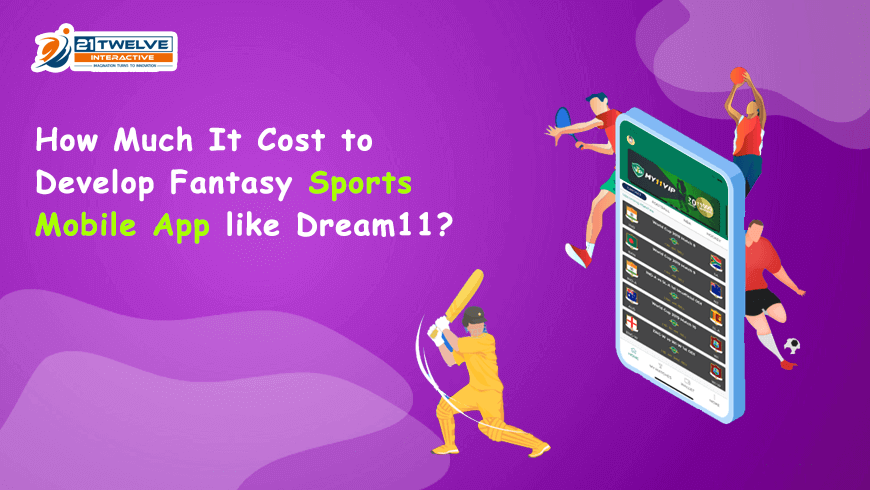 How Much It Cost to Develop Fantasy Sports Mobile App like Dream11?