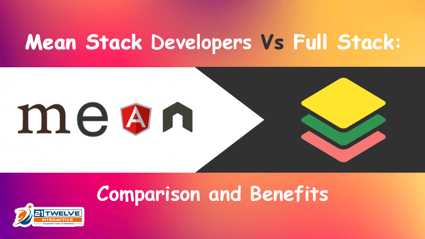 Mean Stack Developers Vs Full Stack: Comparison and Benefits