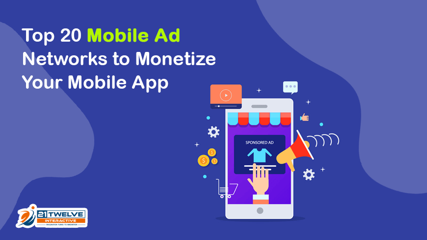 Top 20 Mobile Ad Networks to Monetize Your Mobile App