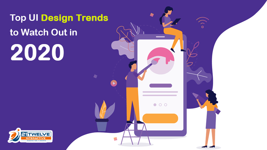 Web Design Trends 2020.Top Ui Design Trends To Watch Out In 2020 21twelve Interactive