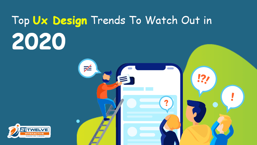 Top UX Design Trends To Watch Out in 2020