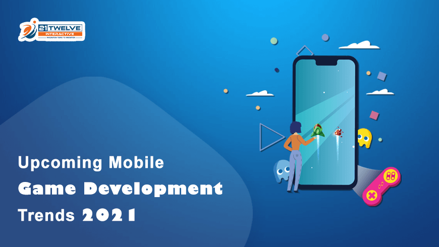 Upcoming Mobile Game Development Trends 2021