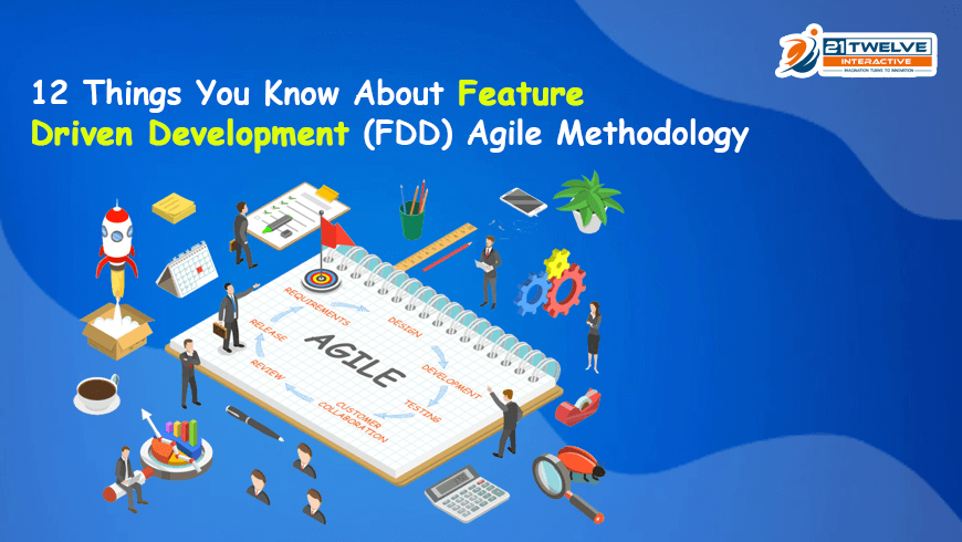 12 Things You Know About Feature Driven Development (FDD) Agile Methodology