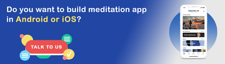 Want to develop Meditation Apps?