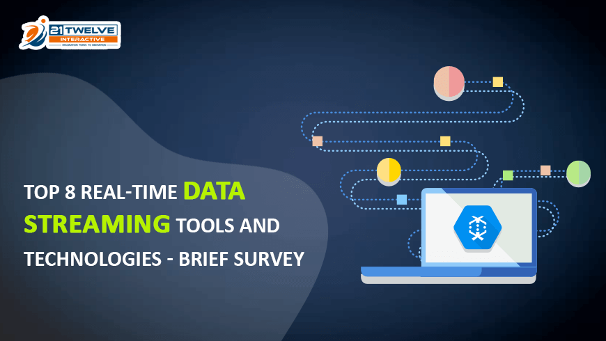 Top 8 Real-Time Data Streaming Tools & Technologies – Brief Survey