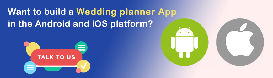 Want to Hire Mobile App Developer for developing Wedding Planner App?