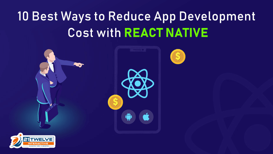 10 Best Ways to Reduce App Development Cost with React Native