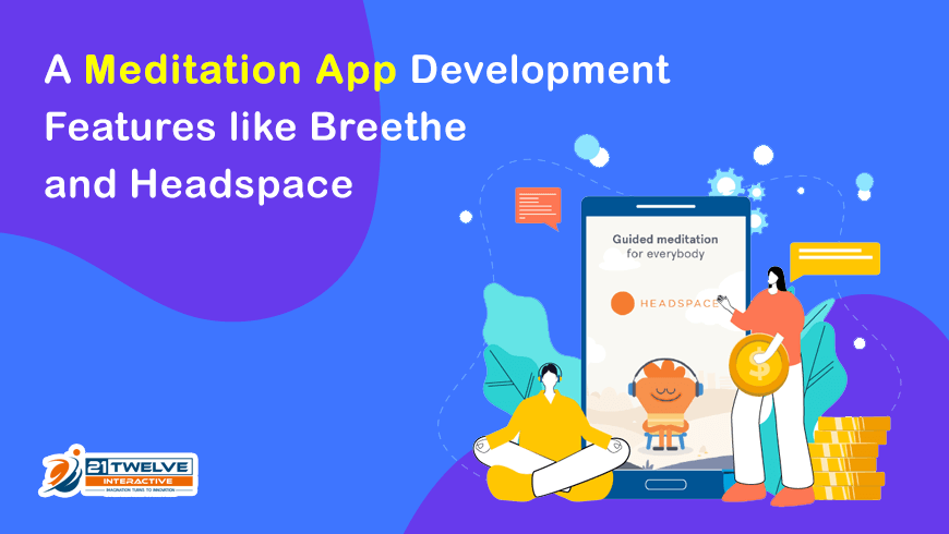 How to Develop a Meditation App like Breethe and Headspace