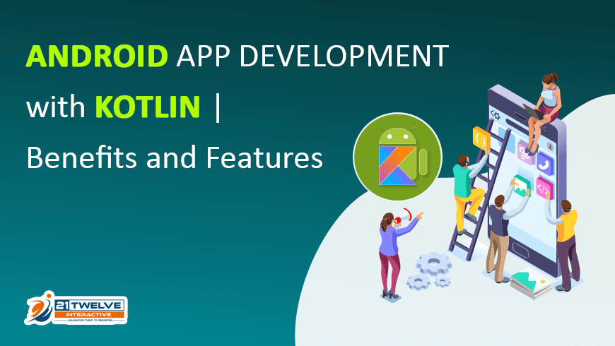 Android App Development with Kotlin | Benefits and Features