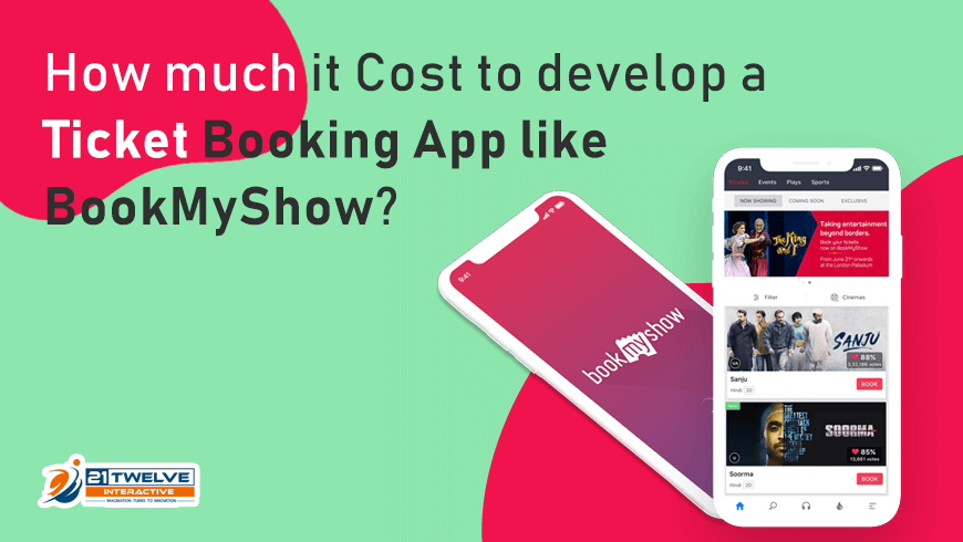 How Much Does It Cost To Develop A Ticket Booking App Like Bookmyshow