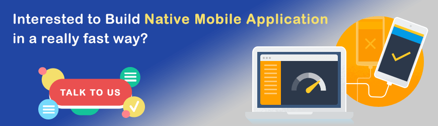 Want to build a Native Mobile App?
