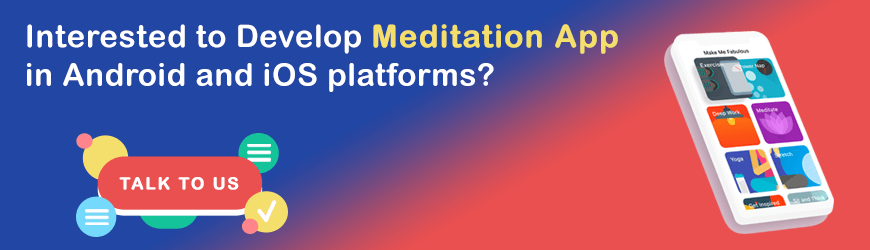 Want to develop Meditation App?