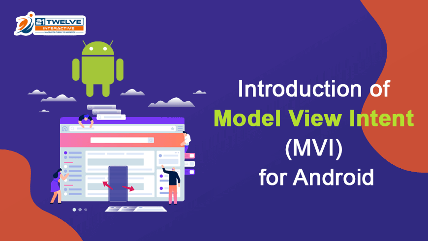 Introduction of Model View Intent (MVI) for Android