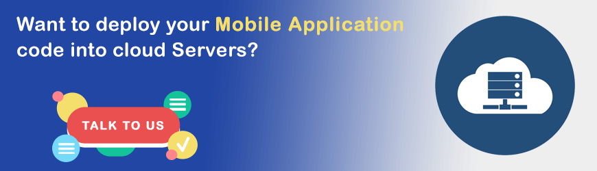 Want to deploy your mobile apps into cloud backend server?