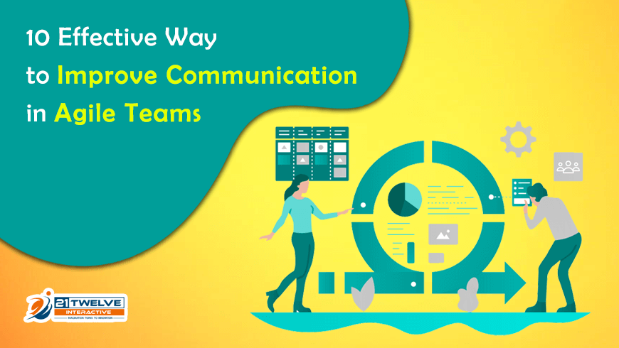 10 Effective Ways to Improve Communication in Agile Teams