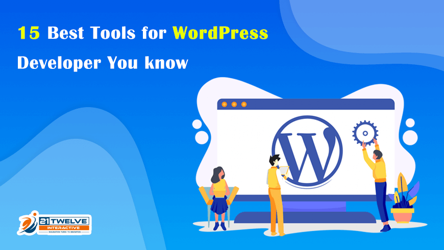 15 Best Tools for WordPress Developer You know