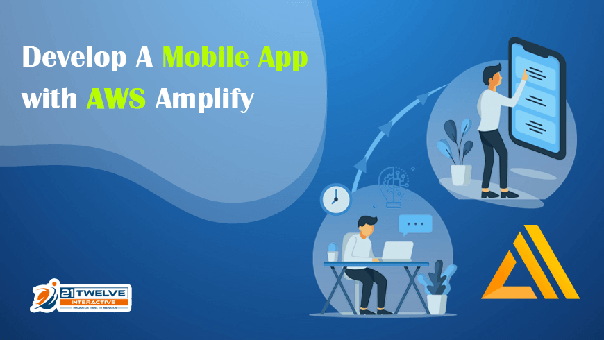 Develop A Mobile App with AWS Amplify