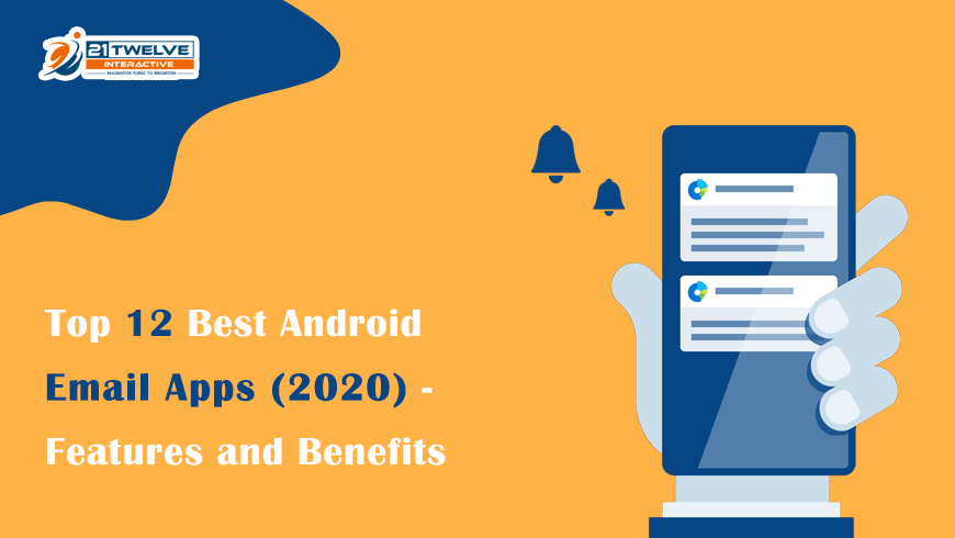 12 Best Android Email Apps to Use | 21Twelve Interactive