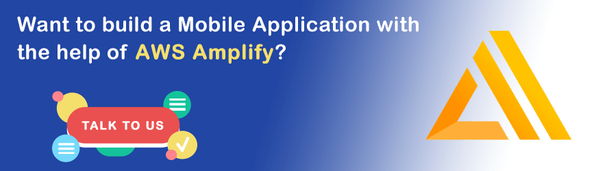 Build Mobile Application with AWS Amplify