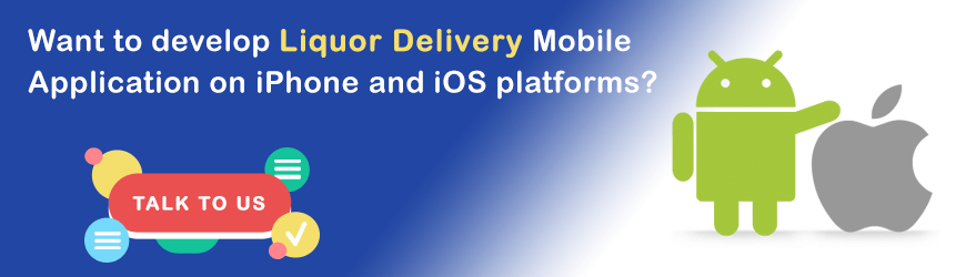Want to build Liquor Delivery Mobile App?