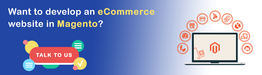 Want to develop an eCommerce website in Magento?