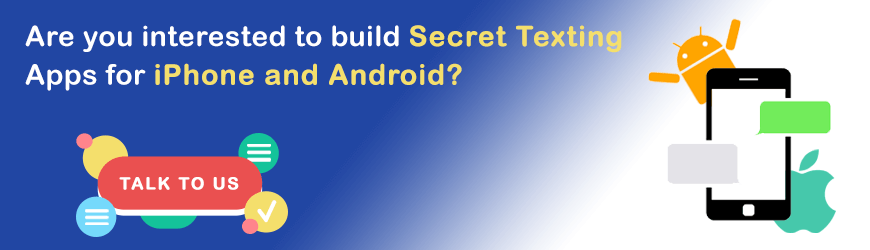 Want to Build Secret Texting Application?
