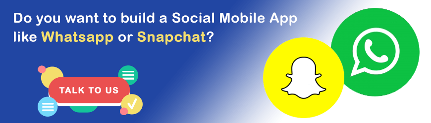 Want to build social media apps like whatsapp or snapchat?
