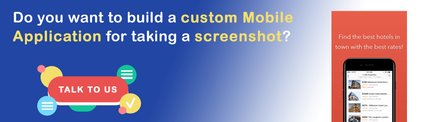 Do you want to Build Screenshot Mobile Application?