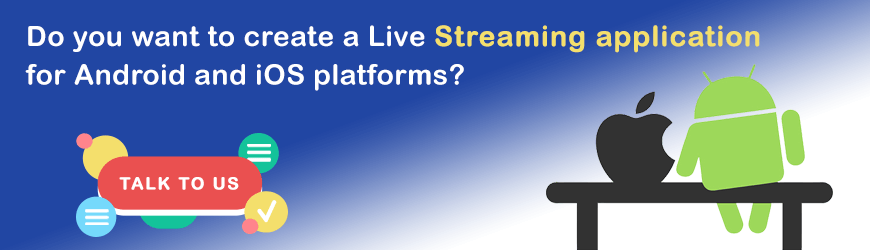 Do you want to build live streaming Applications?
