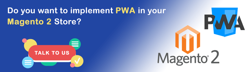Want to Integrate PWA in your Magento Website?