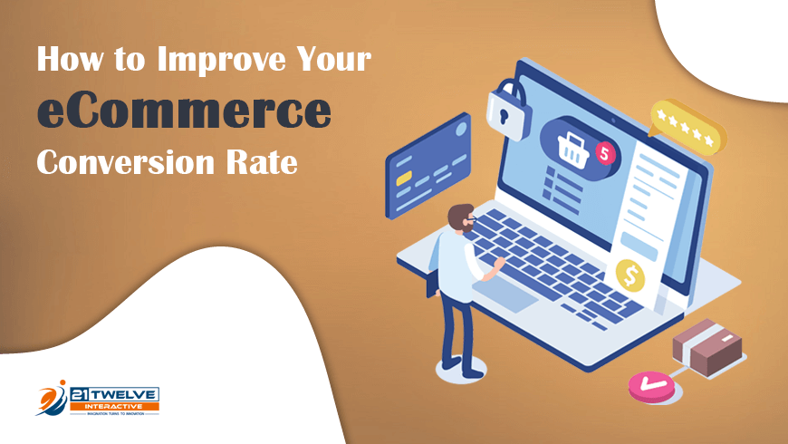 How to Improve Your eCommerce Conversion Rate