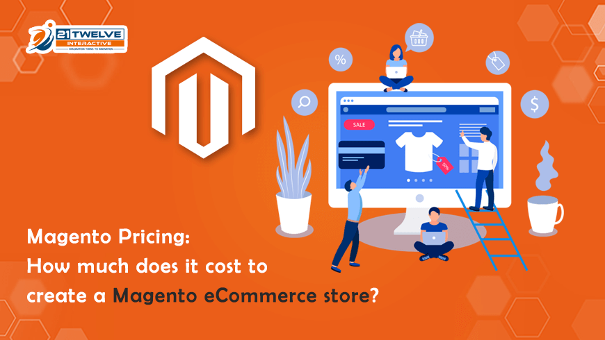 Magento Pricing: How much does it cost to create a Magento eCommerce store?
