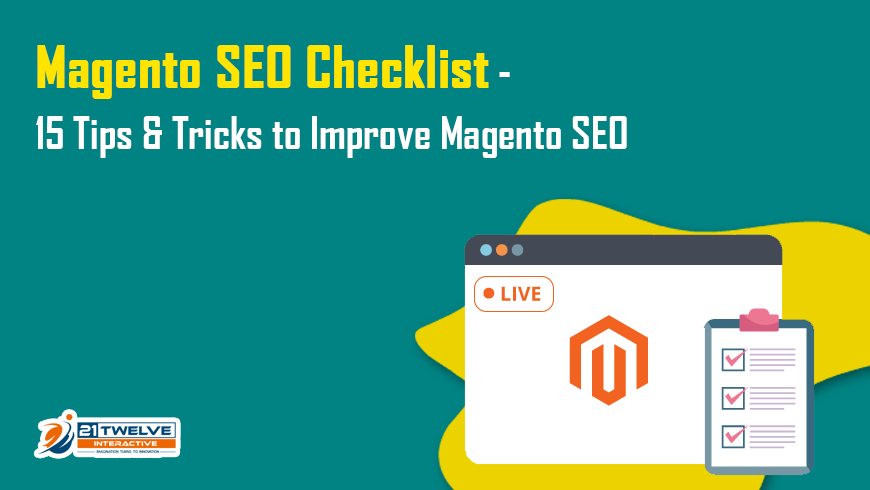 Magento SEO Checklist – 15 Tips & Tricks to Improve Magento SEO