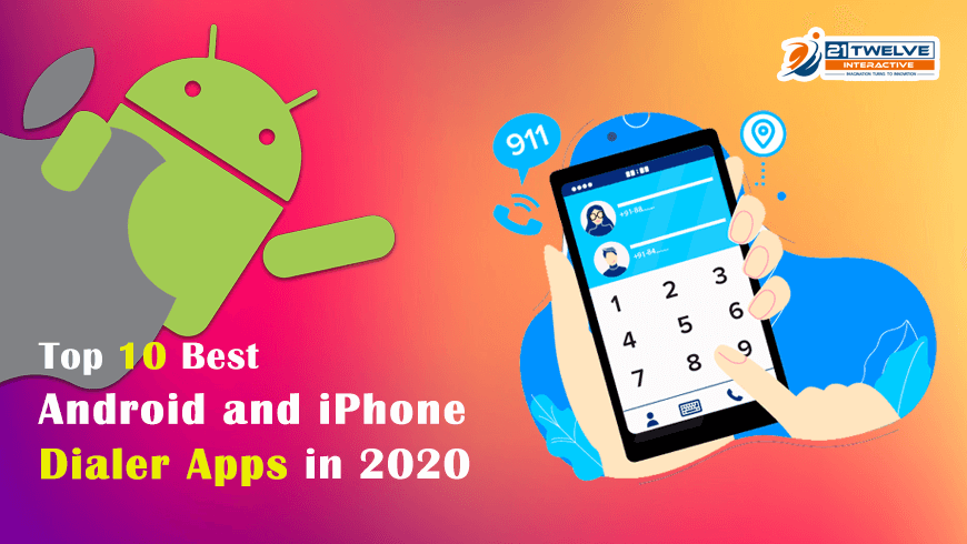 The Almost Best Collection Of Apps And >> Top 10 Best Android And Iphone Dialer Apps 21twelve