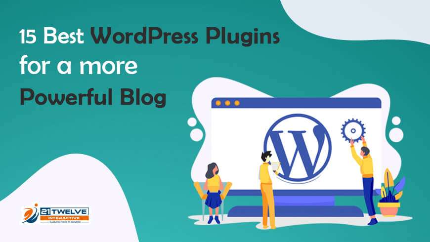 15 Best WordPress Plugins for a more Powerful Blog