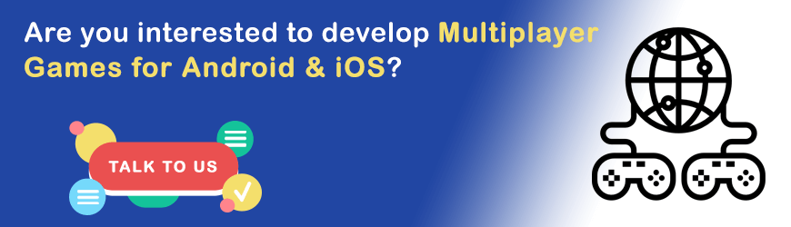 Do you want to build Multiplayer Game?