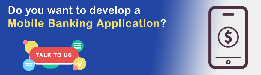 Do you want to develop Mobile Banking App?