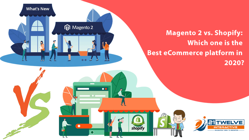Magento 2 vs. Shopify: Which one is the Best eCommerce platform in 2020?