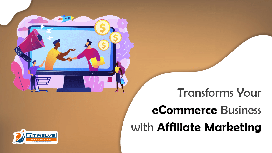 Transforms Your eCommerce Business with Affiliate Marketing
