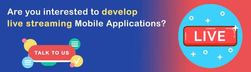 Do you want to develop Live Streaming Apps?