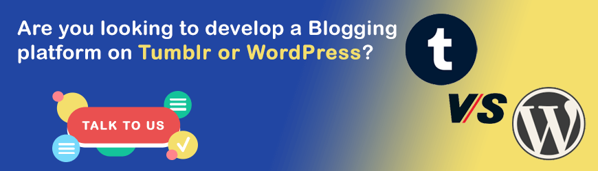 Looking to setup your blog in WordPress or Tumblr?