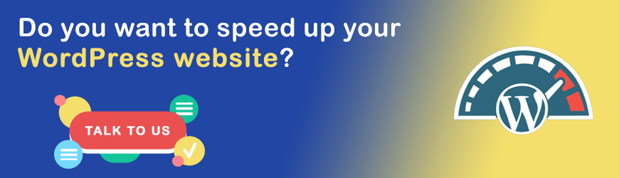 Do you want to speed up your WordPress Website?