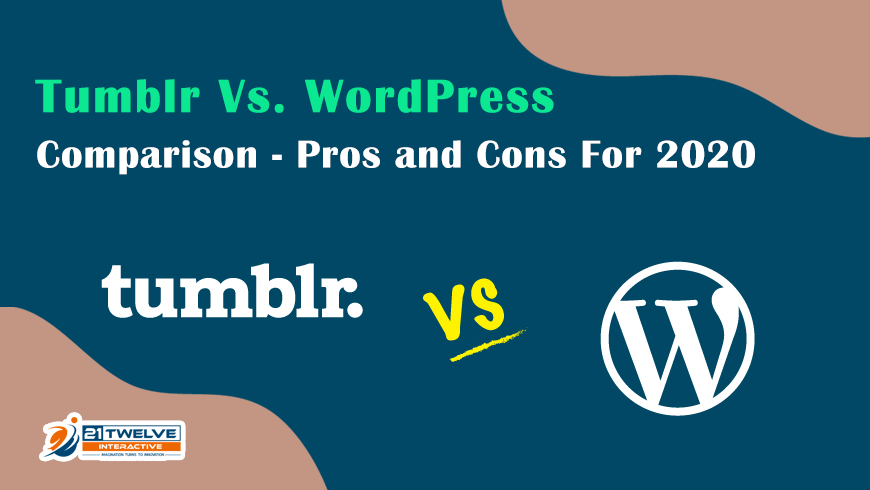 Tumblr Vs. WordPress Comparison – Pros and Cons For 2020