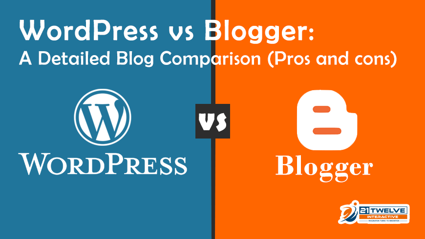 WordPress vs Blogger: A Detailed Blog Comparison (Pros and cons)