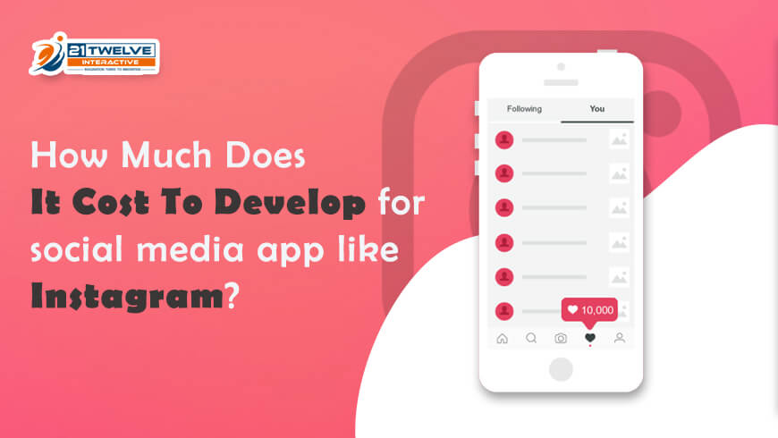 How Much Does It Cost To Develop for social media app like Instagram?