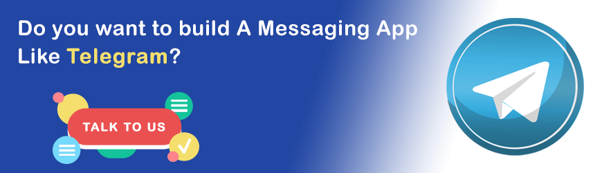 Want to create a messaging app like telegram?