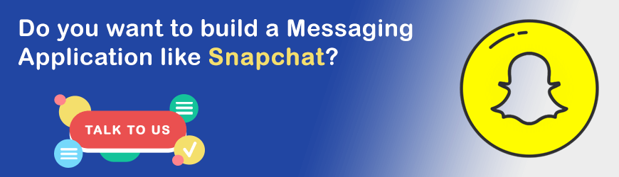 Build a Messaging App like Snapchat?